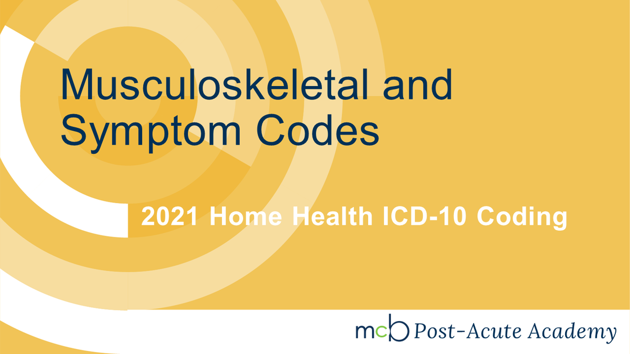 2021 Home Health ICD-10 Coding - Musculoskeletal and Symptom Codes