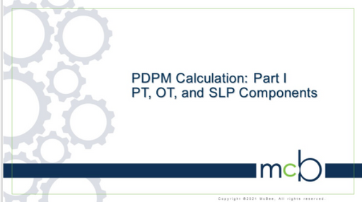 PDPM Module 2: SNF PPS Calculation Part 1: PT, OT, SLP