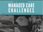 Managed Care Challenges for Post Acute Consulting
