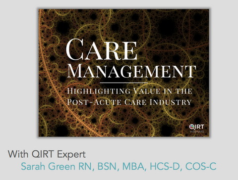 Care Management: Highlighting Value in the Post-Acute Care Industry