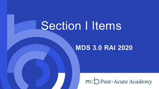 MDS 3.0 RAI 2020 - Section I Items