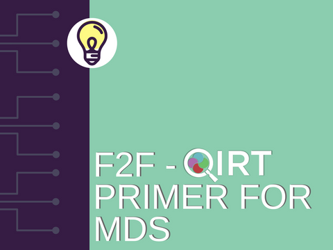 F2F QIRT Primer for MDS Home Health Care Webinar