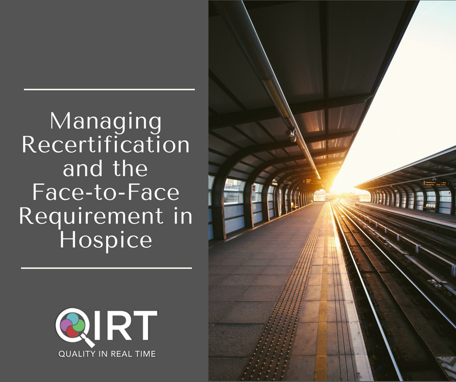 Managing Recertification and the Face-to-Face Requirement in Hospice
