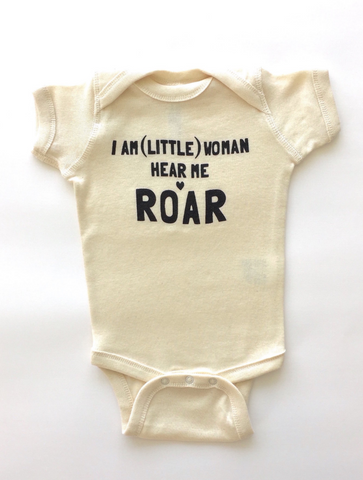 I AM (LITTLE) WOMAN HEAR ME ROAR