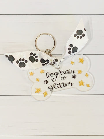 Dog Hair is my Glitter Keychain