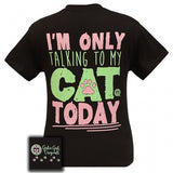 Only Talking To My Cat T-Shirt