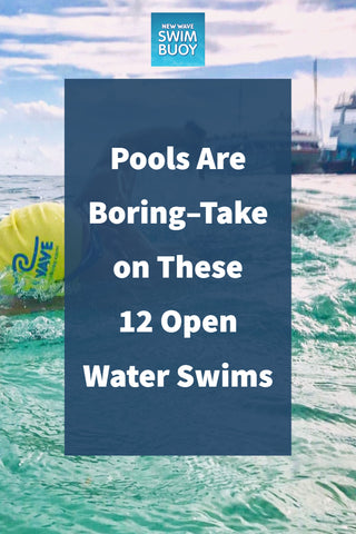 Pools Are Boring–Take on These 12 Open Water Swims