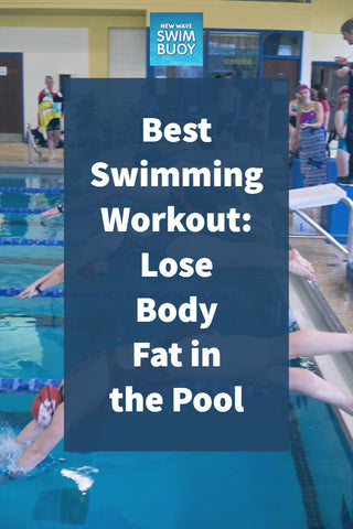 Best Swimming Workout: Lose Body Fat in the Pool