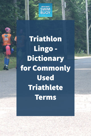 Triathlon Lingo - Dictionary for Commonly Used Triathlete Terms