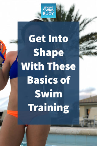 Get Into Shape With These Basics of Swim Training