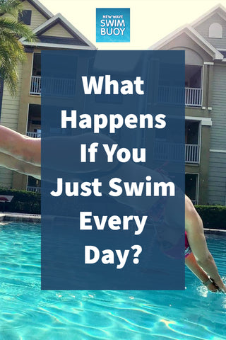 What Happens If You Just Swim Every Day?