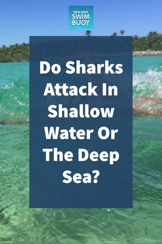 Do Sharks Attack In Shallow Water Or The Deep Sea?