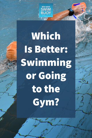 Which Is Better: Swimming or Going to the Gym?