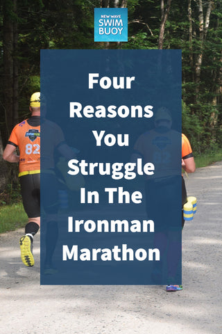 Four Reasons You Struggle In The Ironman Marathon