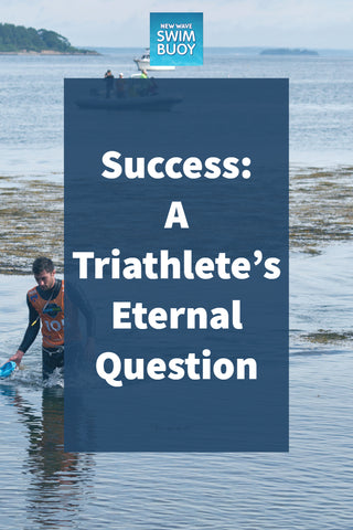 Success: A Triathlete's Eternal Question