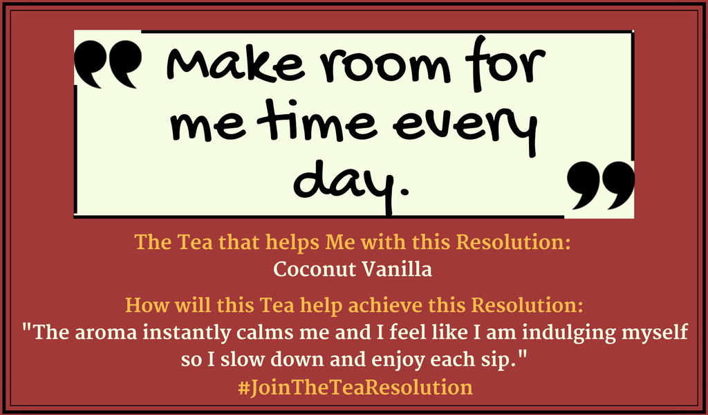 Make Room for Me Time Every Day - #JoinTheTeaResolution