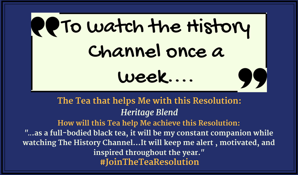 Watch the History Channel Once a Week - #JoinTheTeaResolution