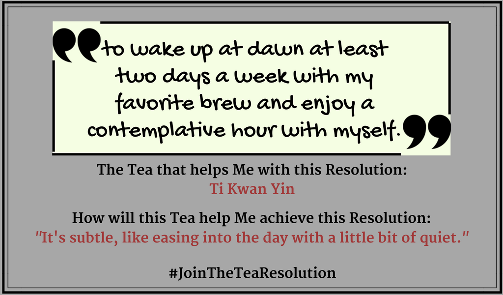 Wake up at Dawn at Least 2 days a week... - #JoinTheTeaResolution