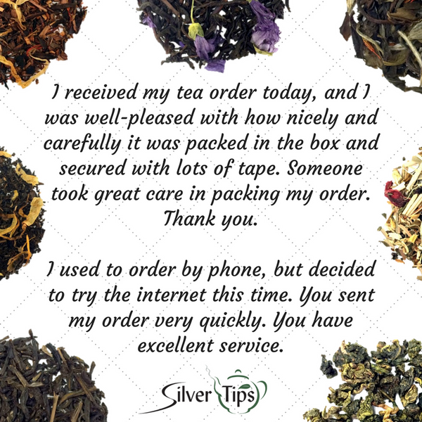 Customer Praise for our fast Tea Shipping