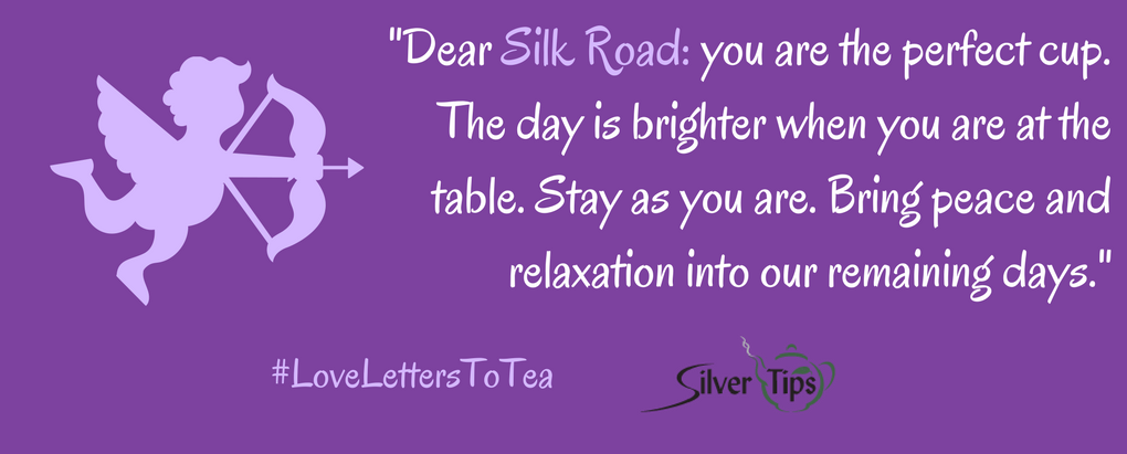 Love Letters to Tea - Entry 14 - Silver Tips Tea Online Tea Store