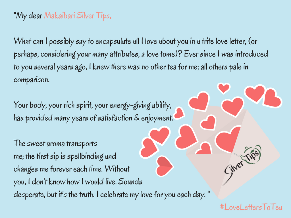 Love Letters to Tea - Entry 4 - Silver Tips Tea Online Tea Store