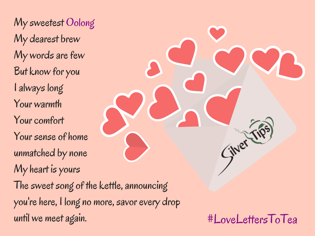 Love Letters to Tea - Entry 8 - Silver Tips Tea Online Tea Store
