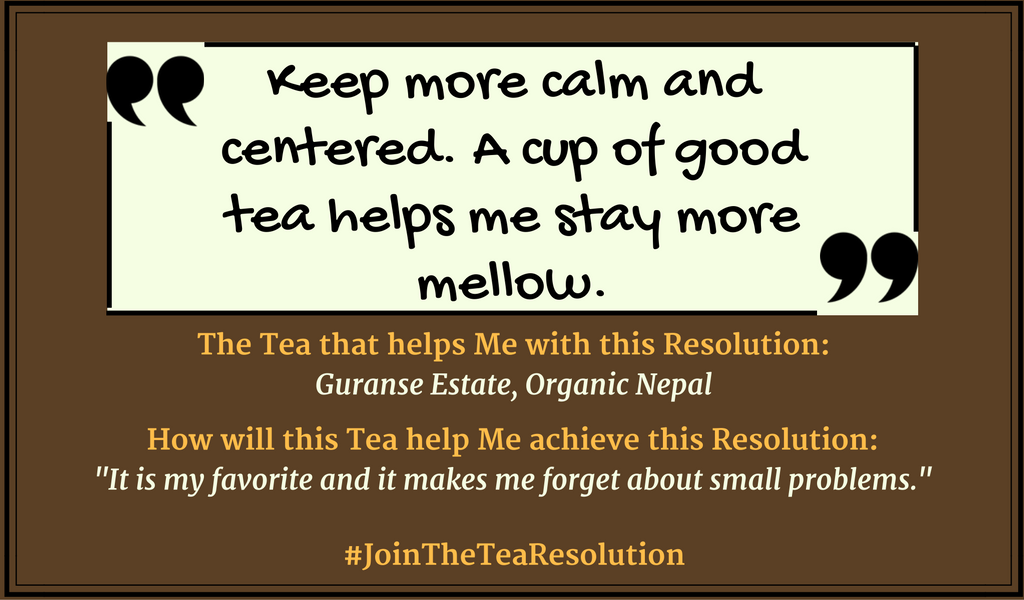 Keep calm and centered - #JoinTheTeaResolution submissions