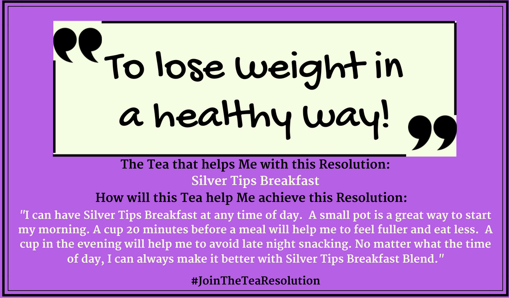 Lose Weight in a Healthy Way - #JoinTheTeaResolution submissions
