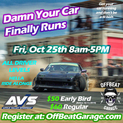 DAMN YOUR CAR FINALLY RUNS Drift Event