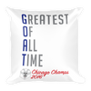 G.O.A.T - Greatest Of All Time™ Chicago Champs 2016 - Pillow