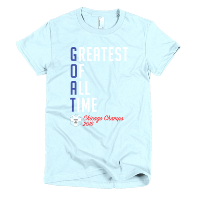 G.O.A.T - Greatest Of All Time™ Chicago Champs 2016 - Women's American Apparel T-shirt