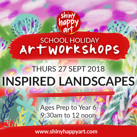 School Holiday Workshop - Inspired Landscapes - THURS 27 SEP 2018, 9:30-12noon