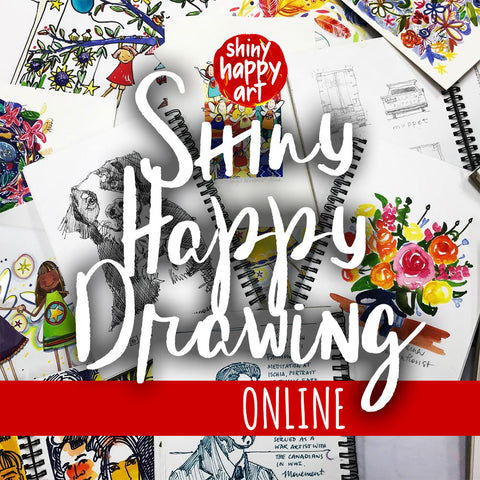 Shiny Happy Drawing - ONLINE COURSE STARTING 1 JULY 2018
