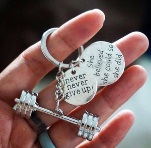 3D Barbell with She Believed She Could So She Did/ Never never give up Keychain