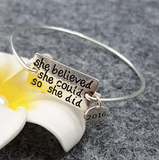 """She Believed She COuld So She Did "" Bangle"