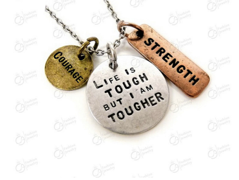 """Courage,Strength,Life is Tough I am a Tougher"" Tri-Tone Antique Silver"