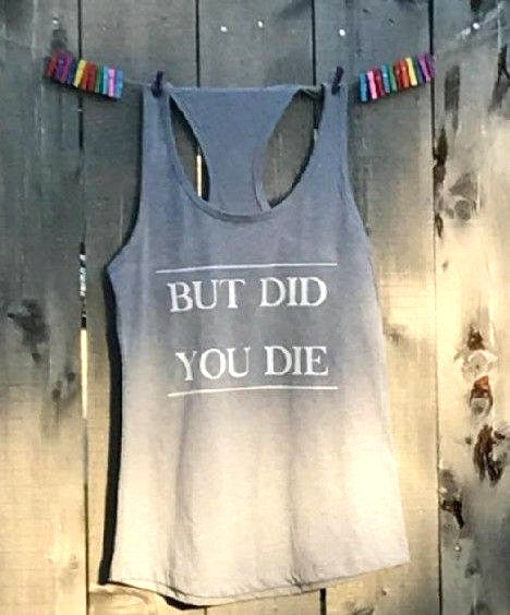 But did you Die? Tank Top