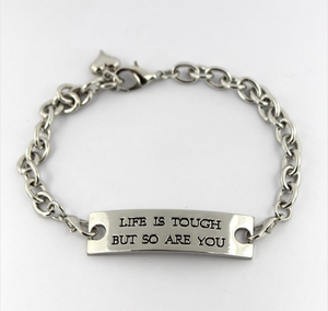 """Life is tough But so are You"" Bracelet with Silver chain"
