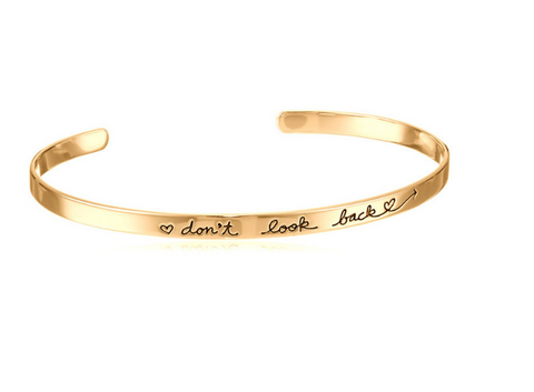 """DON'T LOOK BACK"" Bangle"