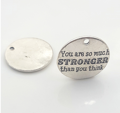 1 pc YOU ARE SO MUCH STRONGER THAN YOU THINK Charm