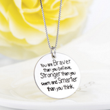 "925 Sterling Silver Necklace ""YOU ARE BRAVER THAN YOU BELIEVE,STRONGER THAN YOU SEEM AND SMARTER THAN YOU THINK"""