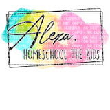 Alexa, Homeschool The Kids 2 HTV Print