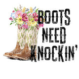 Boots Need Knockin Sublimation Transfer