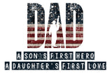 Dad A Son's First Hero HTV Print