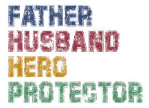 Father Husband Hero Protector Sublimation Transfer