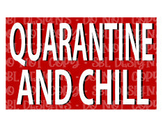 Quarantine & Chill Sublimation Transfer