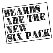 Beard Are The New Six Pack HTV Print