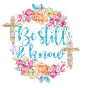 Be Still & Know HTV Print
