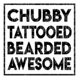 Chubby Tattooed Bearded Awesome HTV Print
