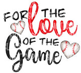For The Love Of The Game HTV Print